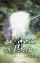 La promessa del paradiso.